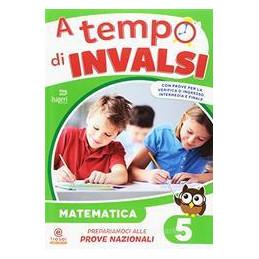 A TEMPO DI INVALSI MATEMATICA CL.5  Vol. 5