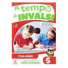 A TEMPO DI INVALSI ITALIANO CL.5  Vol. 5
