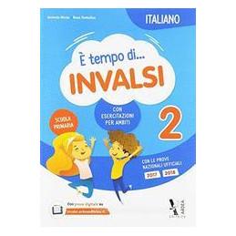 E` TEMPO DI INVALSI VOL. 2 ITALIANO