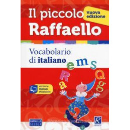 IL PICCOLO RAFFAELLO. NUOVA EDIZIONE 2019 VOCABOLARIO DI ITALIANO. CON CD ROM