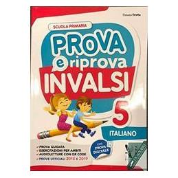PROVA E RIPROVA INVALSI 5 ITALIANO