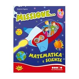 MISSIONE... MATEMATICA E SCIENZE. PER LA SCUOLA ELEMENTARE VOL.4