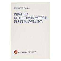 DIDATTICA DELLE ATTIVITA` MOTORIE PER