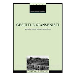 GESUITI E GIANSENISTI. MODELLI E METODI