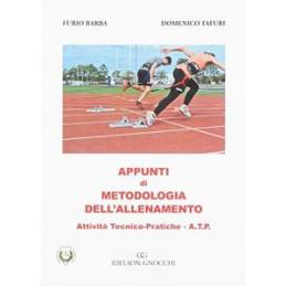 APPUNTI DI METODOLOGIA DELL`ALLENAMENTO. ATTIVITà TECNICO PRATICHE A.T.P.