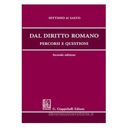 DAL DIRITTO ROMANO. PERCORSI E QUESTIONI