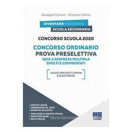 CONCORSO SCUOLA 2020. CONCORSO ORDINARIO. PROVA PRESELETTIVA. QUIZ A RISPOSTA MULTIPLA SVOLTI E COMM