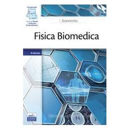 FISICA BIOMEDICA. CON E BOOK 2020