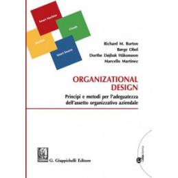 ORGANIZATIONAL DESIGN. PRINCIPI E METODI PER L`ADEGUATEZZA DELL`ASSETTO ORGANIZZATIVO AZIENDALE