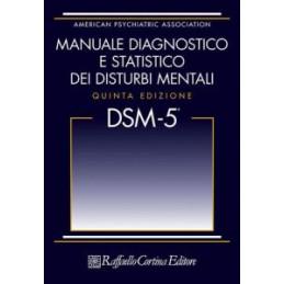 DSM 5. MANUALE DIAGNOSTICO E STATISTICO DEI DISTURBI MENTALI