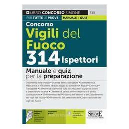 CONCORSO VIGILI DEL FUOCO 314 ISPETTORI - MANUALE E QUIZ PER LA PREPARAZIONE