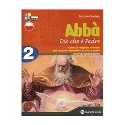 ABBA` DIO CHE E` PADRE   VOLUME 2 + FASCICOLO VERIFICHE + LIBRO DIGITALE VOL. 2