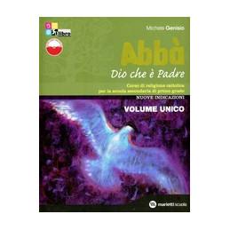 ABBA` DIO CHE E` PADRE   VOL. UNICO + FASC. VERIFICHE + 3 PIEGH. + LIBRO DIGITALE Vol. U