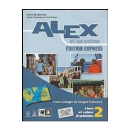 ALEX ET LES AUTRES 2   …DITION EXPRESS   LIBRO MISTO VOLUME UNICO + CD AUDIO VOL. U