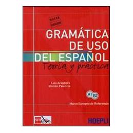 GRAMATICA DE USO DEL ESPANIOL ACTUAL TEORIA Y PRACTICA VOL. U