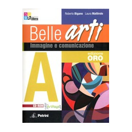 BELLE ARTI   EDIZIONE ORO VOLUMI A + B + LIBRO DIGITALE + CD ROM ARTRAGE STUDIO VOL. U