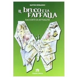BRUCO E LA FARFALLA (IL)  Vol. U
