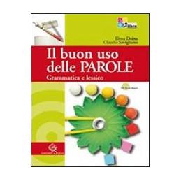 BUON USO DELLE PAROLE (IL) GRAMMATICA E LESSICO + CD + INVALSI Vol. U