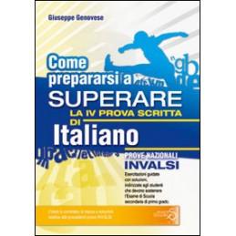 COME PREPARARSI A SUPERARE LA IV PROVA SCRITTA DI ITALIANO PROVE NAZIONALI INVALSI ESAME SCUOLA SECO