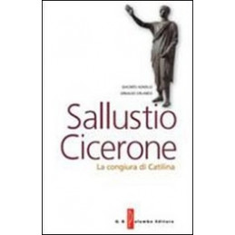 SALLUSTIO   CICERONE LA CONGIURA DI CATILINA VOL. U