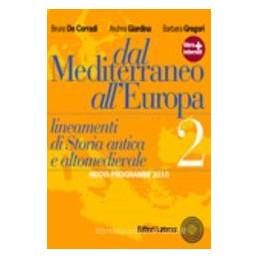 DAL MEDITERRANEO ALL`EUROPA   NUOVI PROGRAMMI 2010   VOL. II LINEAMENTI DI STORIA ANTICA E ALTOMEDIE