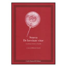 DE BREVITATE VITAE CON ALCUNE LETTERE A LUCILIO  Vol. U