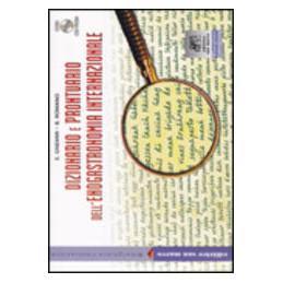 DIZIONARIO E PRONTUARIO DELL`ENOGASTRONOMIA INTERNAZIONALE + CD ROM  Vol. U