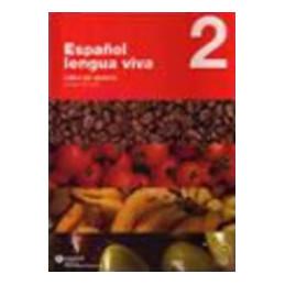 ESPANOL LENGUA VIVA PACK 2 LIBRO DELL`ALUNNO + QUADERNO DELLE ATTIVITÂ¿ VOL. 2