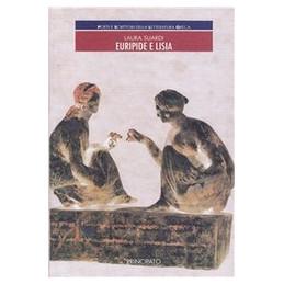 POETI E SCRITTORI DELLA LETTERATURA GRECA  EURIPIDE E LISIA  VOL. U