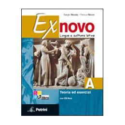 EX NOVO VOLUME A. TEORIA ED ESERCIZI + VOLUME B. CIVILTA` E ANTOLOGIA + CD ROM VOL. U