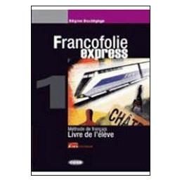FRANCOFOLIE EXPRESS 2 LIVRE DE L¥…L»VE + CAHIER D`EXERCISES + 2 CD AUDIO + CD ROM   LE MONDE VOL