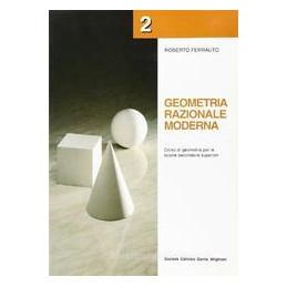 GEOMETRIA RAZIONALE MODERNA 2