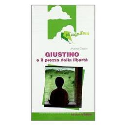 GIUSTINO E IL PREZZODELLA LIBERTA, NARR.