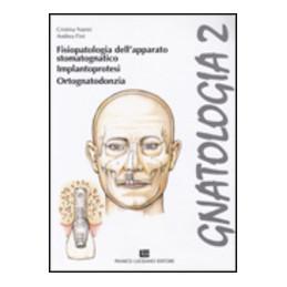 GNATOLOGIA 2 FISIOPATOLOGIA,IMPLANTOPROTESI Vol. 2