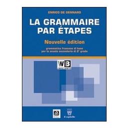 GRAMMAIRE PAR ETAPES   NOUVELLE €¦DITION (LA)   LIBRO MISTO TESTO BASE VOL. U