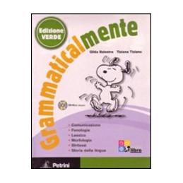 GRAMMATICALMENTE   EDIZIONE VERDE VOLUME + PALESTRA INVALSI DI ITALIANO + CD ROM Vol. U