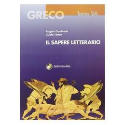 GRECO   IL SAPERE LETTERARIO   DUE TOMI INDIVISIBILI ETA` ATTICA Vol. 2