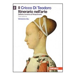 CRICCO DI TEODORO (IL) 2. VERS. BLU (LM LIBRO MISTO) ITINERARIO NELL`ARTE. DALL`ARTE ROMANICA AL RIN