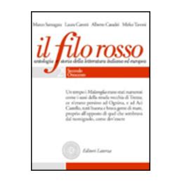 FILO ROSSO (IL)   (TOMI 2.1  2.2   2.3) ANTOLOGIA E STORIA DELLA LETTERATURA ITALIANA ED EUROPEA Vol
