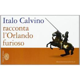 ITALO CALVINO RACCONTA L`ORLANDO FURIOSO