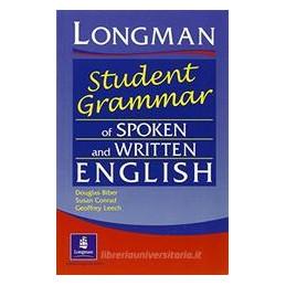 LONGMAN STUDENT GRAMMAR OF SPOKEN AND WRITTEN ENGLISH  Vol. U