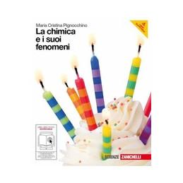 CHIMICA E I SUOI FENOMENI (LA)   (LMS LIBRO MISTO SCARICABILE) VOLUME UNICO + PDF SCARICABILE Vol. U