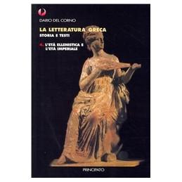 LETTERATURA GRECA (LA)   VOL.4  L`ETA` ELLENISTICA E IMPERIALE + QUAD.  VOL. 3