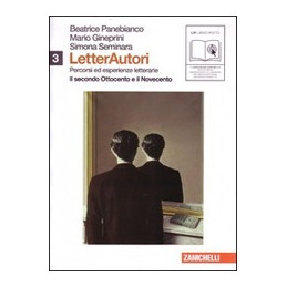 LETTERAUTORI 3   PERCORSI ED ESPERIENZE LETTERARIE (LMS LIBRO M. SCARICABILE) SECONDO OTTOCENTO E NO