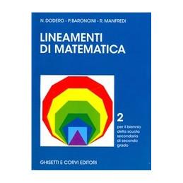 LINEAMENTI DI MATEMATICA BIENNI  Vol. 2