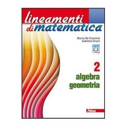 LINEAMENTI DI MATEMATICA 2 ALGEBRA GEOMETRIA VOL. 2