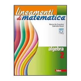 LINEAMENTI DI MATEMATICA ALGEBRA 2 VOL. 2