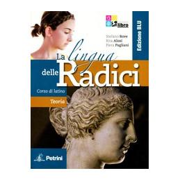 LINGUA DELLE RADICI (LA)   EDIZIONE BLU TEORIA Vol. U