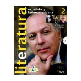 LITERATURA ESPANOLA Y LATINOAMERICANA 2 + CD  Vol. 2