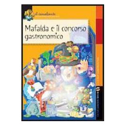 MAFALDA E IL CONCORSO GASTRONOMICO  VOL. U